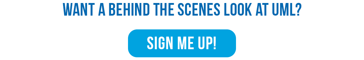 Sign up for a behind the scenes look at UML.