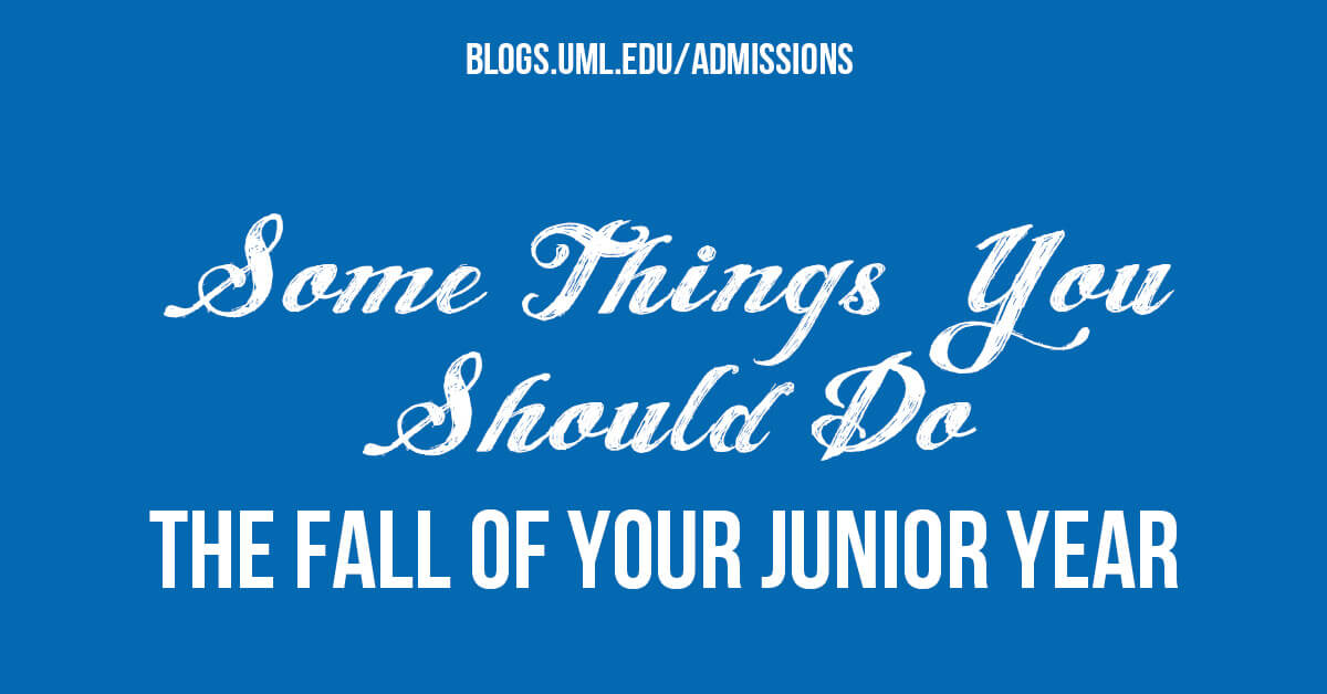 Some things you should do the fall of your junior year