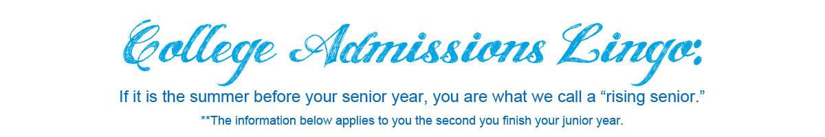 "college admissions lingo: if it is the summer before your senior year, you are a ""rising senior"""