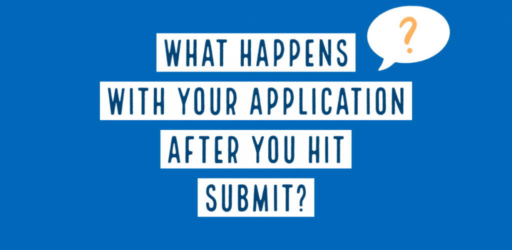 what happens with you application after you hit submit